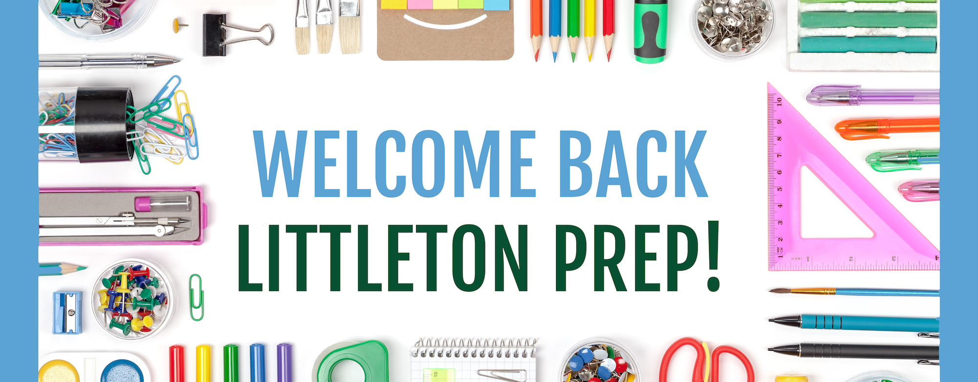 Welcome Back Littleton Prep