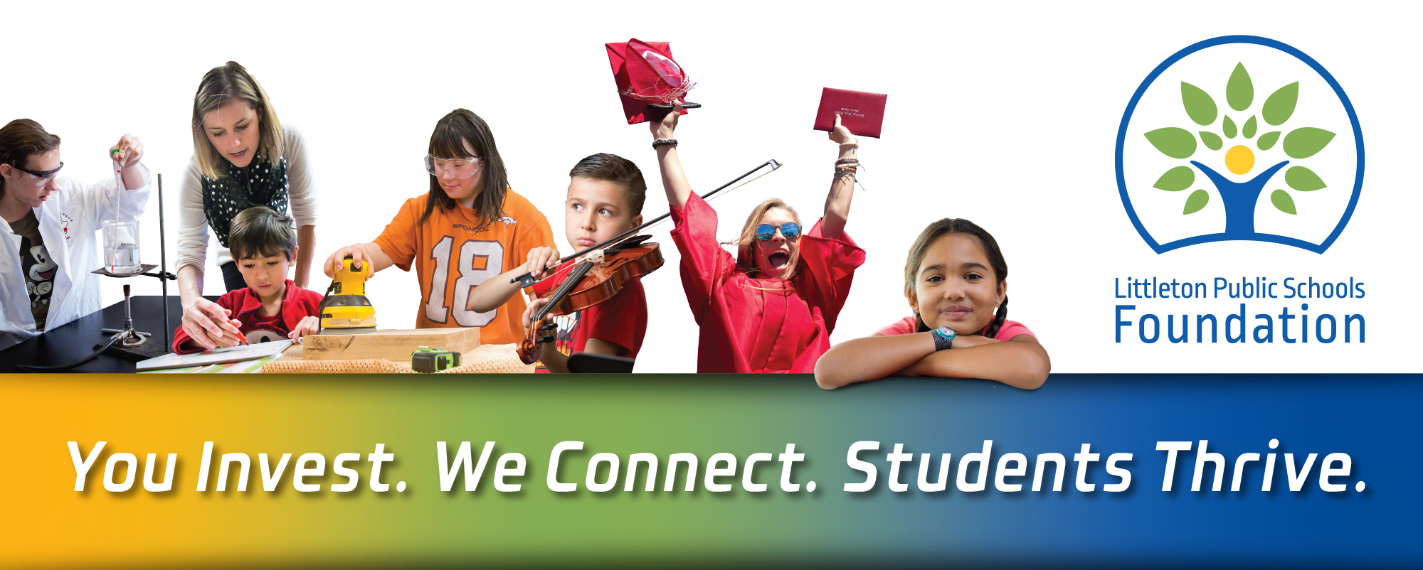 LPSF Banner - You Invest. We Connect. Students Thrive.